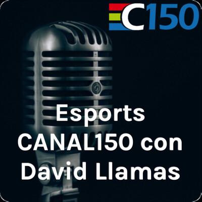 Esports CANAL150 con David Llamas