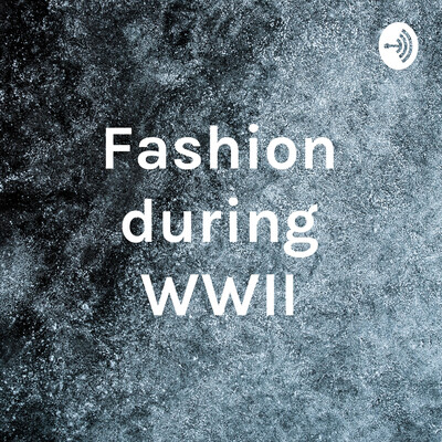 Fashion during WWII