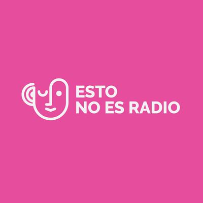 Esto no es radio (this is not radio)