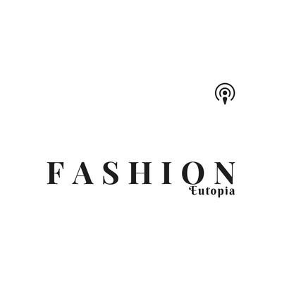 Fashion Eutopia
