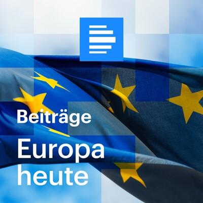 Europa heute - Deutschlandfunk