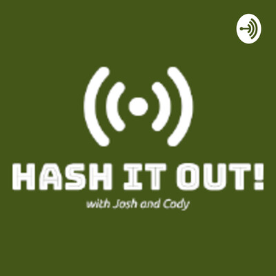Hash it Out with Josh and Cody