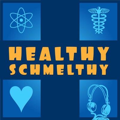 Healthy Schmelthy