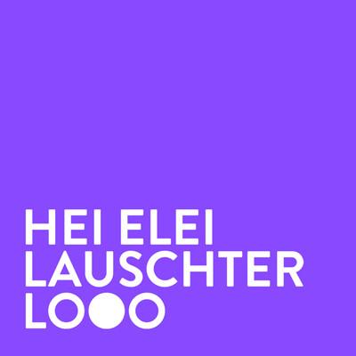 Hei Elei Lauschter Lo