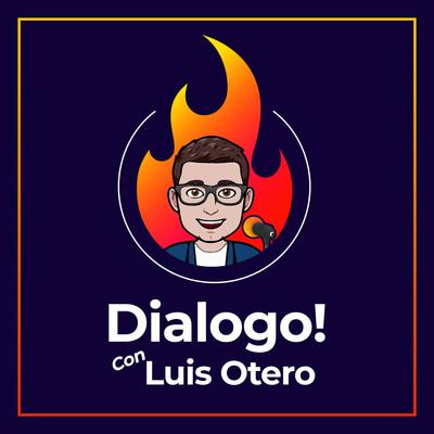 Dialogo con Luis Otero