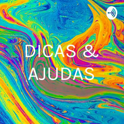 DICAS & AJUDAS