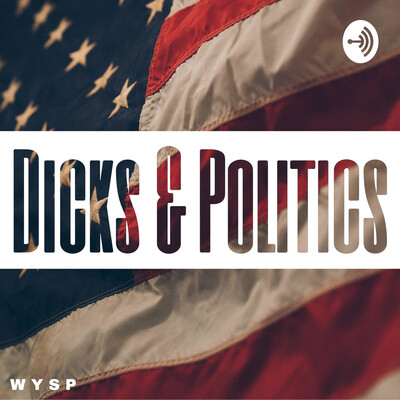 Dicks and Politics