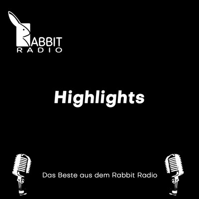 Die Highlights - Rabbit Radio