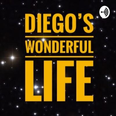 Diego's Wonderful Life