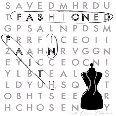 Fashioned in Faith