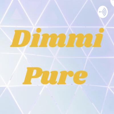 Dimmi Pure