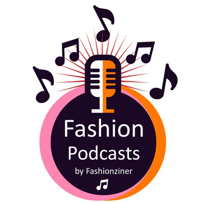 Fashionziner Fashion Podcasts