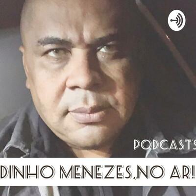 Dinho Menezes,No Ar !