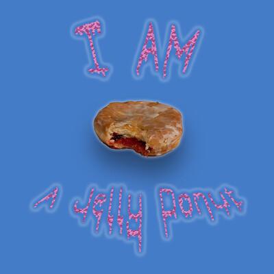 I Am A Jelly Donut