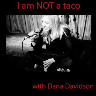 I am Not a Taco