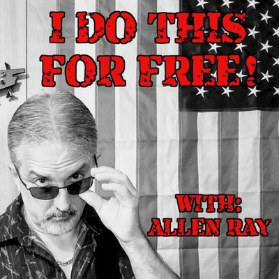 I Do THIS For FREE Hosted by Allen Ray