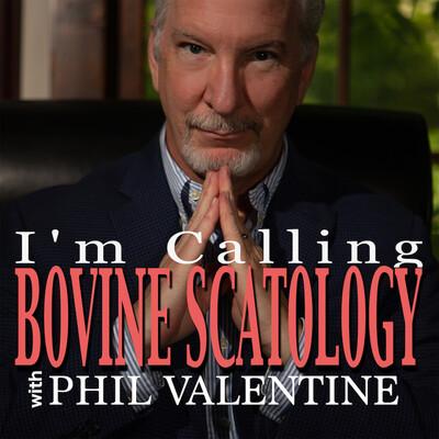 I'm Calling Bovine Scatology