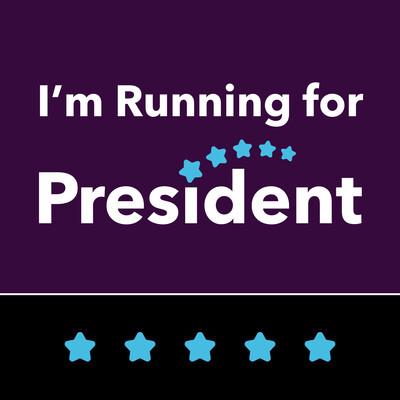 I'm Running for President