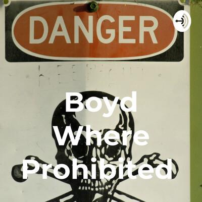 Boyd Where Prohibited