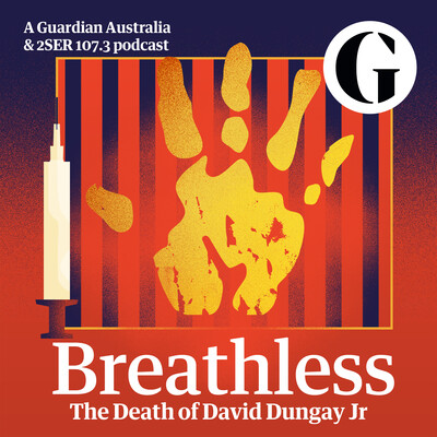 Breathless: the death of David Dungay Jr