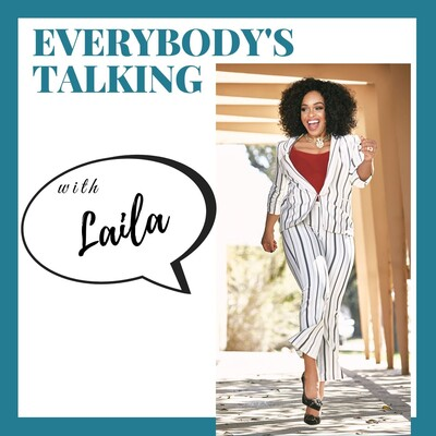 Everybody's Talking with Laila