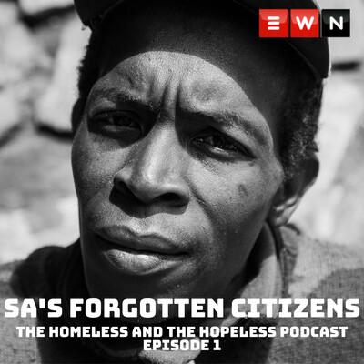 EWN: SA's Forgotten Citizens Podcast