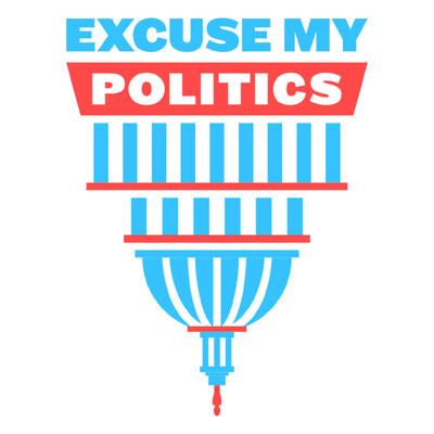 Excuse My Politics