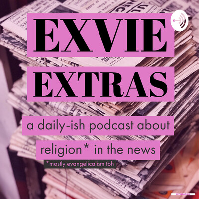 Exvie Extras, the @anchor companion to the Exvangelical podcast.
