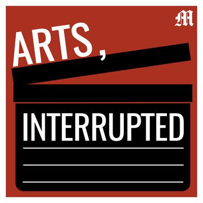Arts, Interrupted