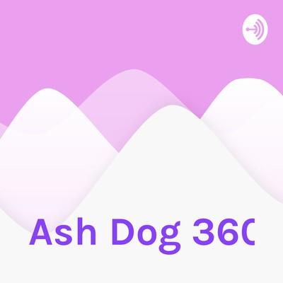 Ash Dog 360