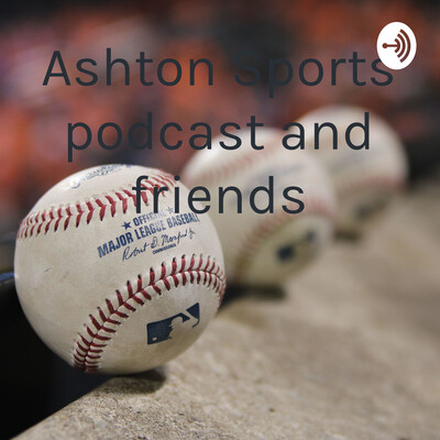 Ashton Sports podcast and friends