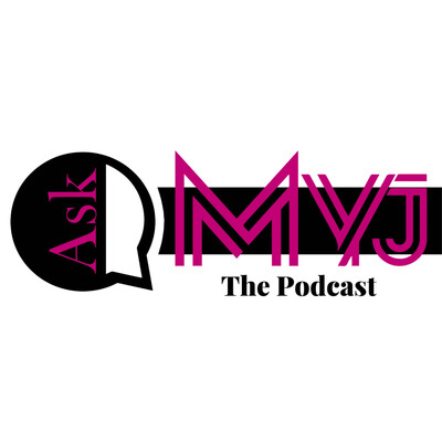 Ask Myj The Podcast