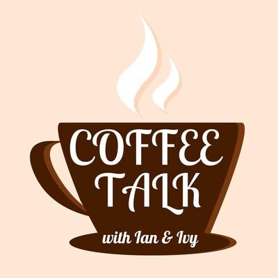 Coffee Talk with Ian & Ivy