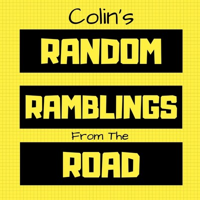 Colin's Random Ramblings From the Road