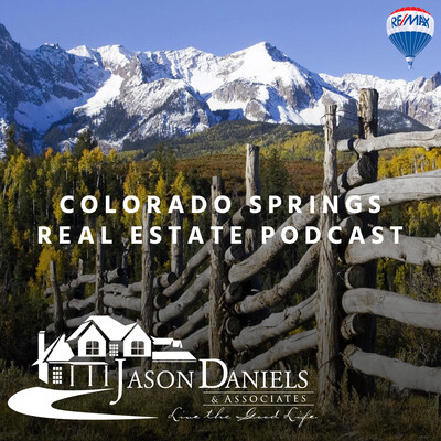 Colorado Springs Real Estate Podcast with Jason Daniels