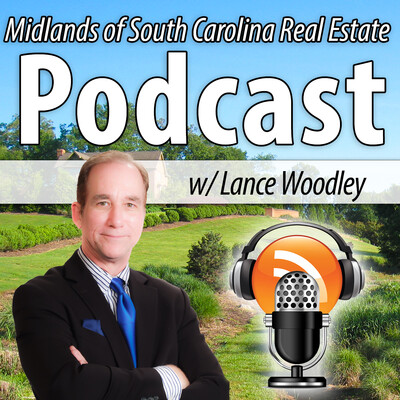 Columbia SC Real Estate Podcast with Lance Woodley