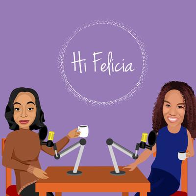 Hi Felicia