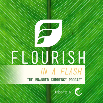 Flourish in a Flash: The Gift Card and Branded Currency Podcast
