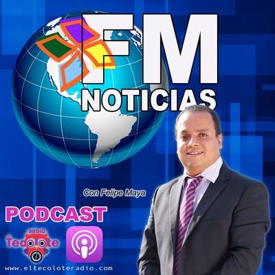 FM Noticias con Felipe Maya