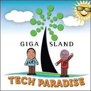Gigaisland Tech Paradise Podcast