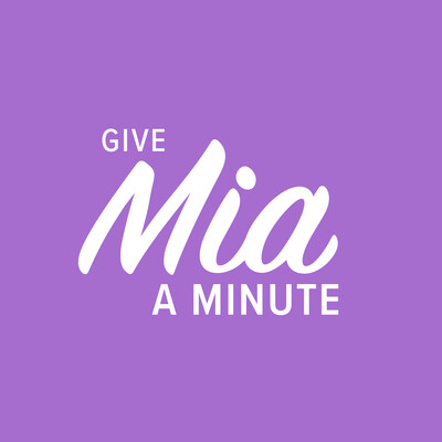 Give Mia A Minute
