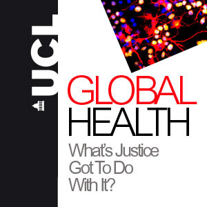 Global Health: What's Justice got to do with it? - Audio