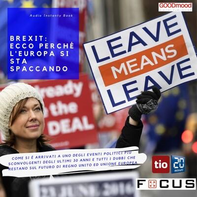 Brexit: ecco perché l'Europa si sta spaccando