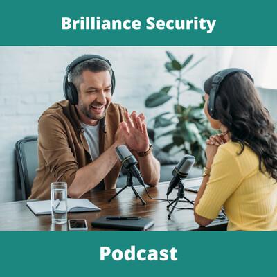 Brilliance Security Magazine Podcast