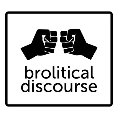 Brolitical Discourse