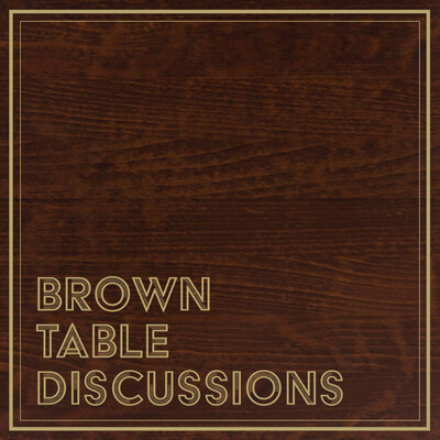 Brown Table Discussions