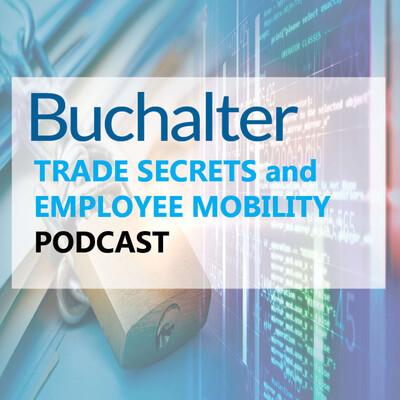 Buchalter Trade Secrets & Employee Mobility