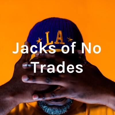 Jacks of No Trades