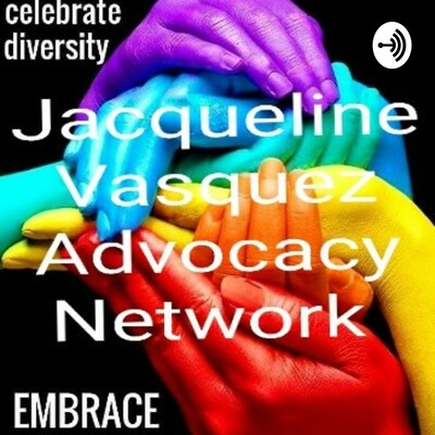 Jacqueline Vasquez Advocacy Network