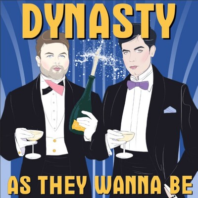 Dynasty As They Wanna Be